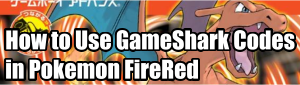 Using GameShark Codes in Pokemon FireRed