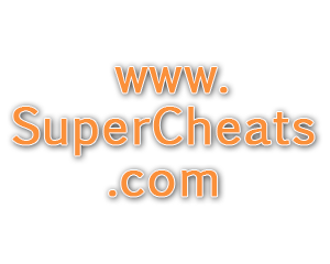 Super Cheats - Game Cheats, Codes, Help and Walkthroughs